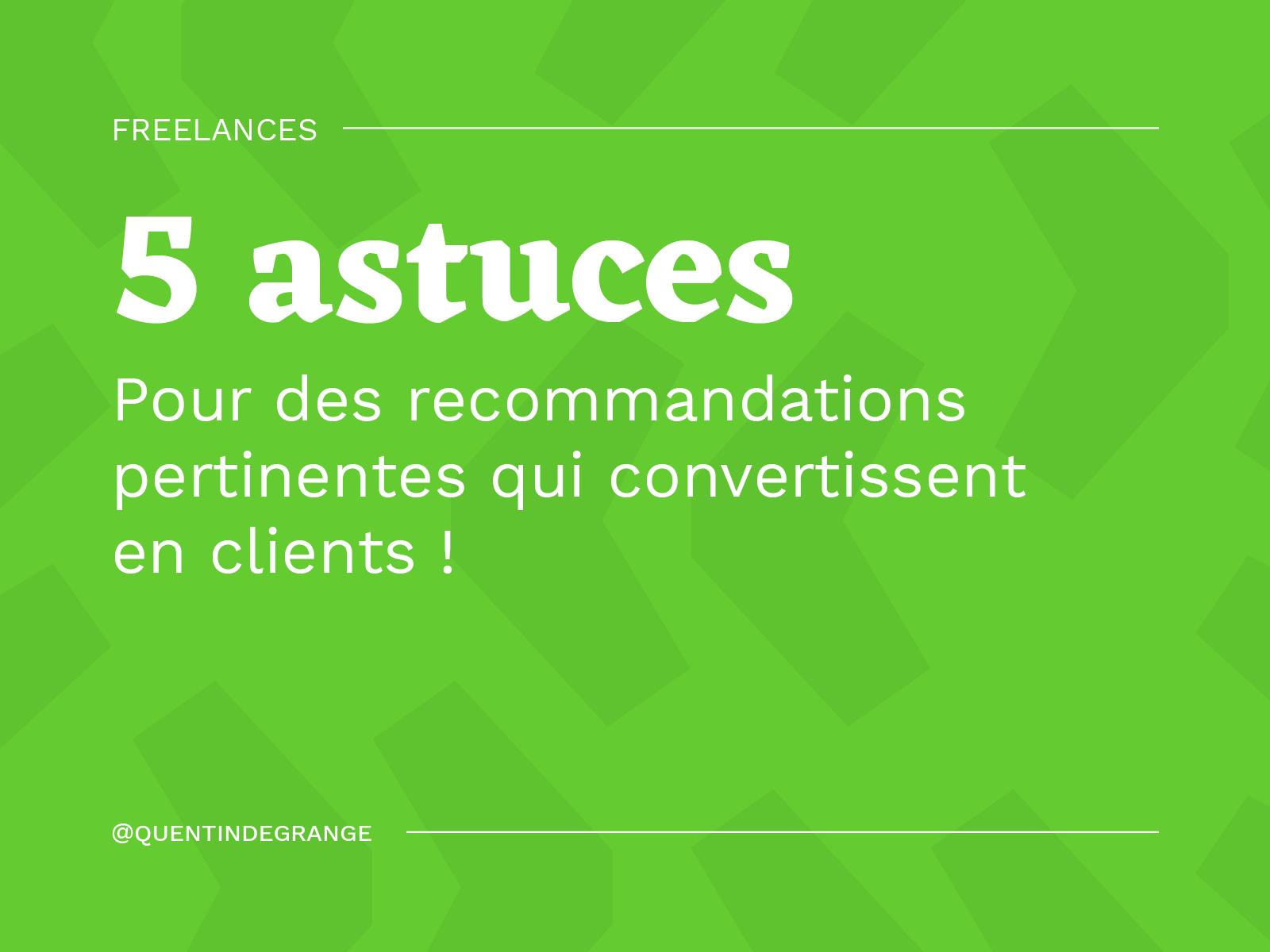 Freelances, 5 astuces pour des recommandations pertinentes qui convertissent en clients !