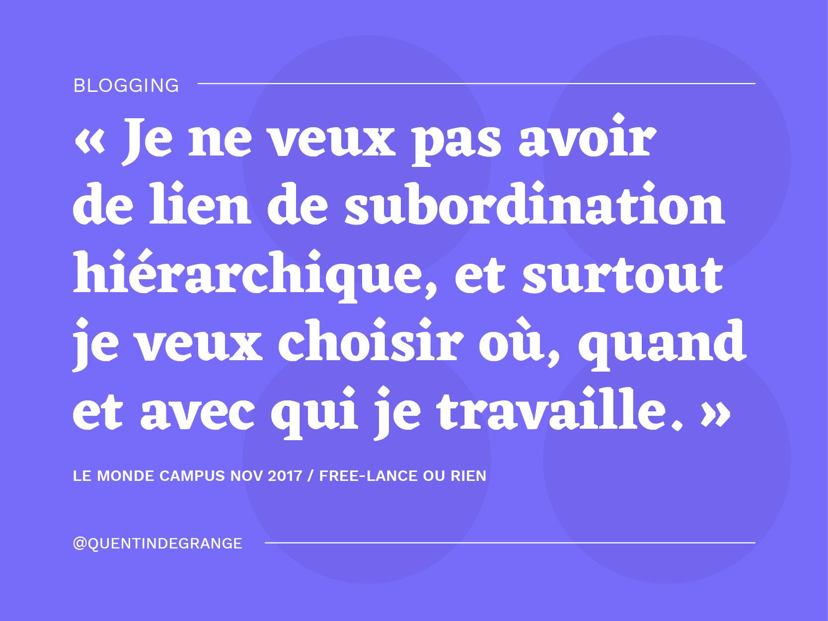 Interview : Le Monde Campus Novembre 2017. Free-lance ou rien !